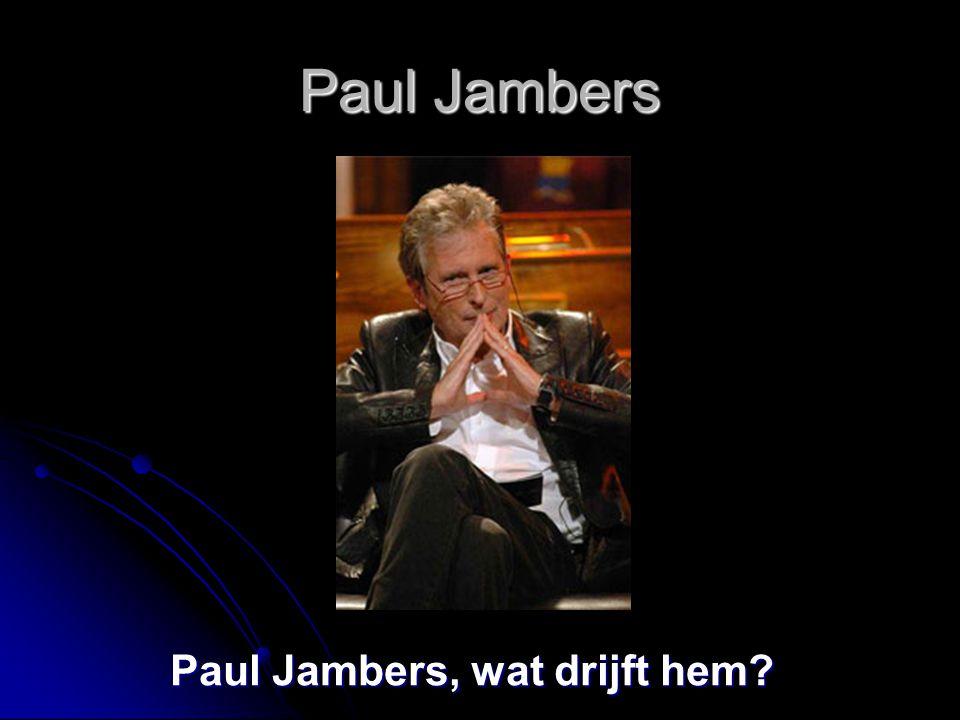 Paul Jambers, wat drijft hem