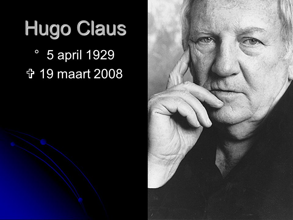 Hugo Claus ° 5 april 1929  19 maart 2008