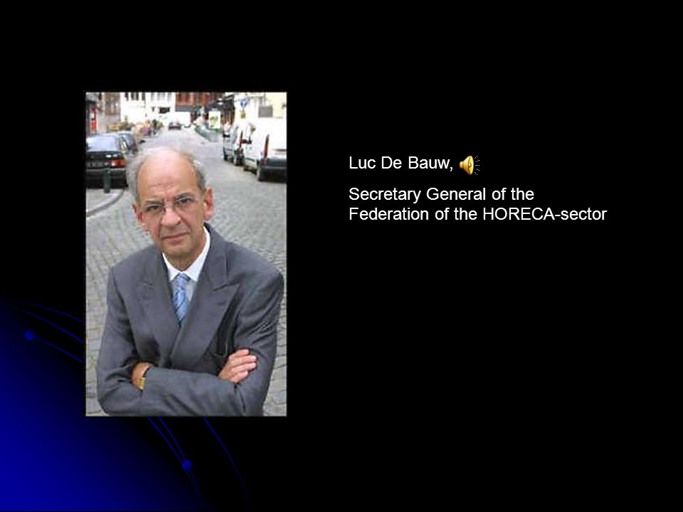 Luc De Bauw, Secretary General of the Federation of the HORECA-sector