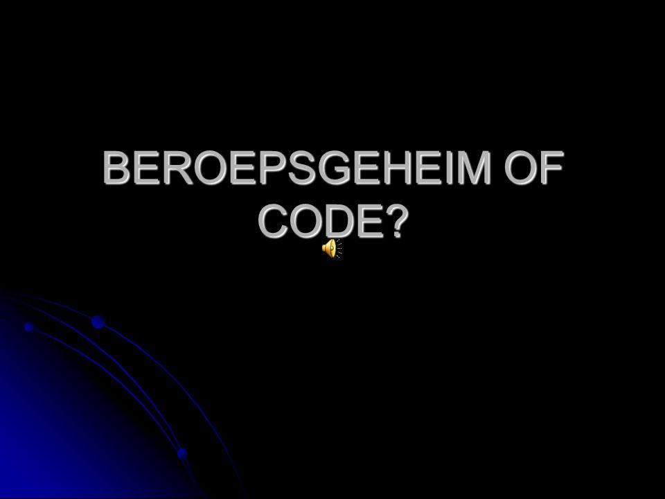 BEROEPSGEHEIM OF CODE