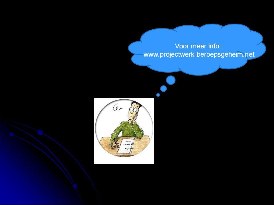 Voor meer info : www.projectwerk-beroepsgeheim.net