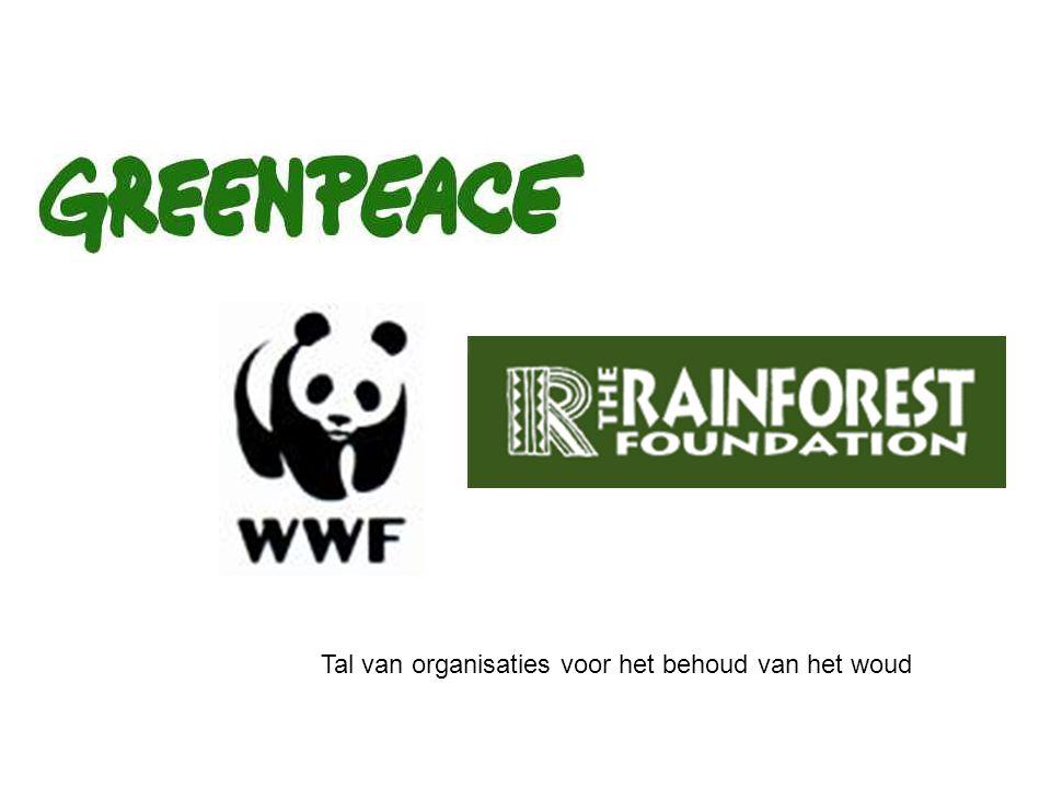 Tal van organisaties voor het behoud van het woud
