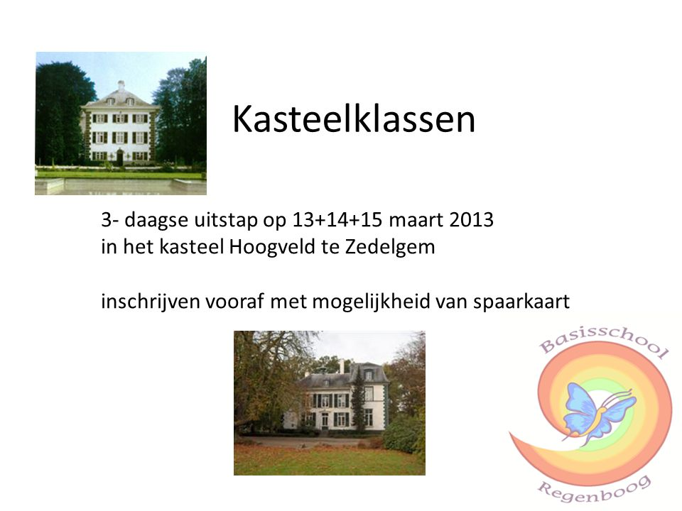 Kasteelklassen 3- daagse uitstap op 13+14+15 maart 2013
