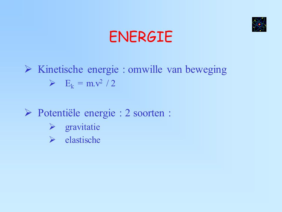ENERGIE Kinetische energie : omwille van beweging