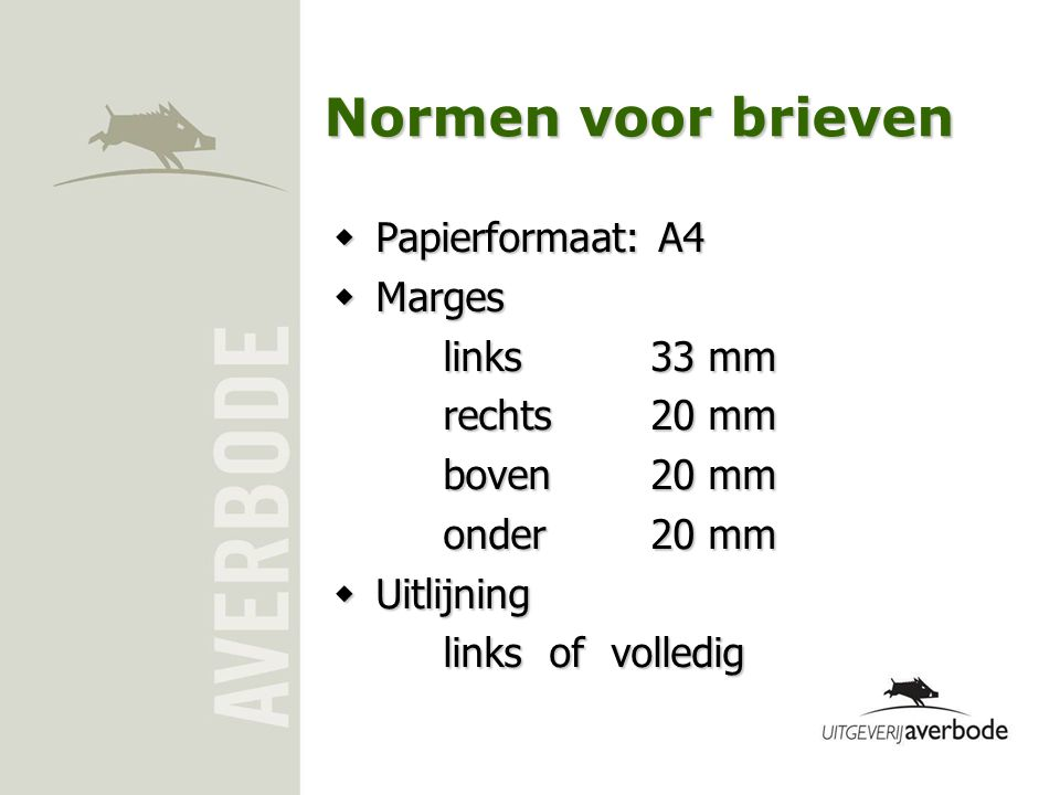 Normen voor brieven Papierformaat: A4 Marges links 33 mm rechts 20 mm