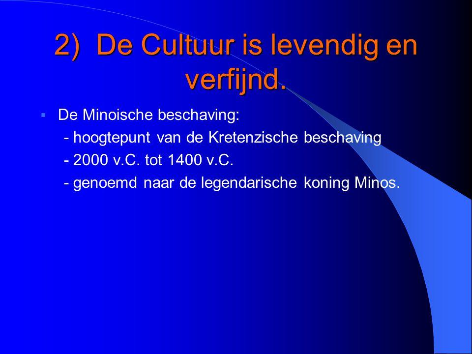 2) De Cultuur is levendig en verfijnd.