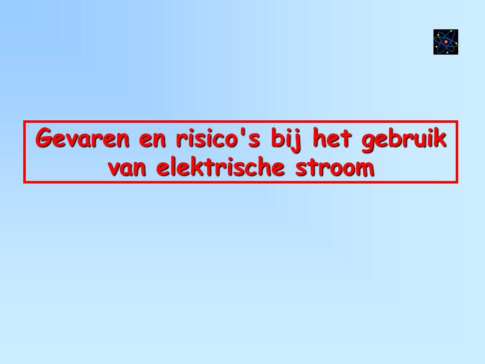 Gevaren en risico s bij het gebruik van elektrische stroom