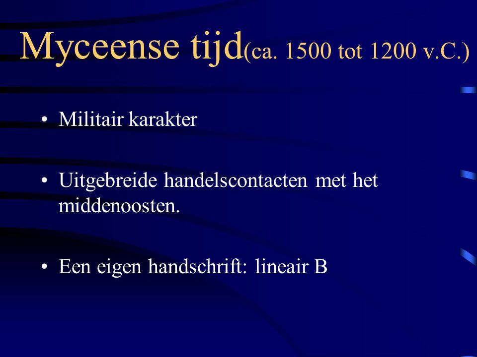 Myceense tijd(ca. 1500 tot 1200 v.C.)