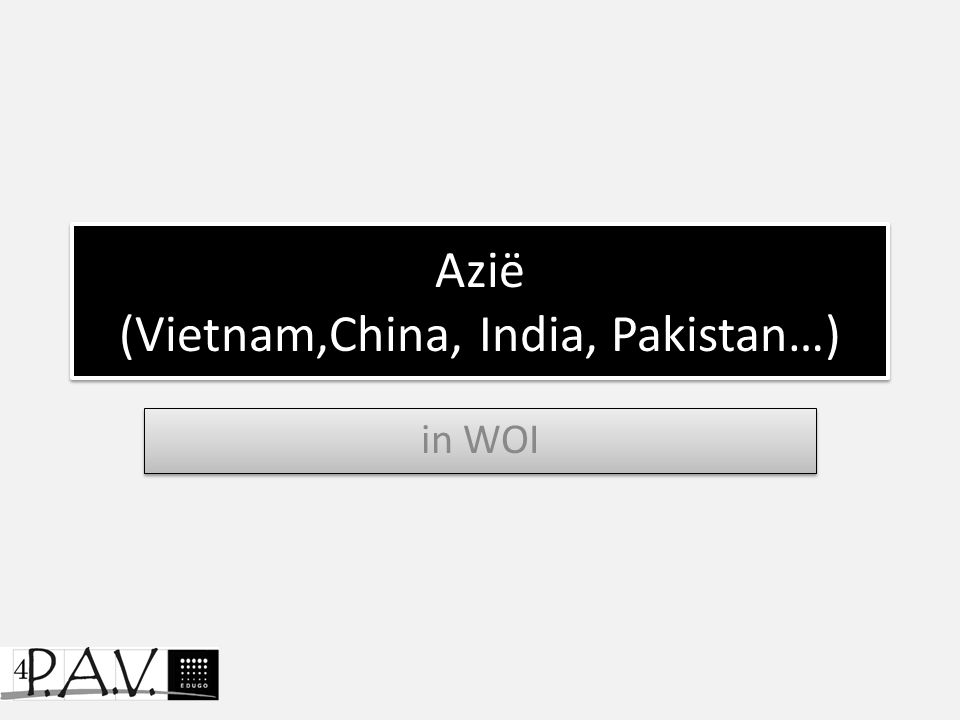 Azië (Vietnam,China, India, Pakistan…)