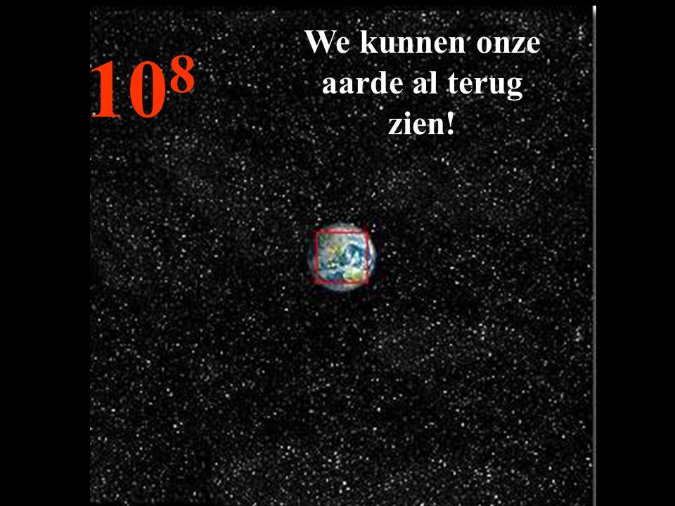 We kunnen onze aarde al terug zien!