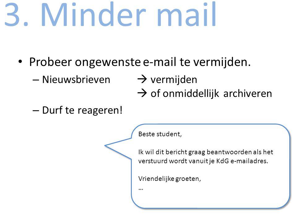 3. Minder mail Probeer ongewenste e-mail te vermijden.
