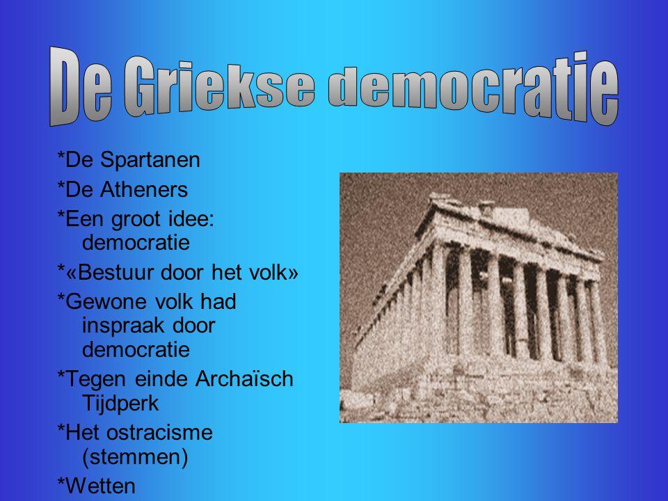 De Griekse democratie *De Spartanen *De Atheners