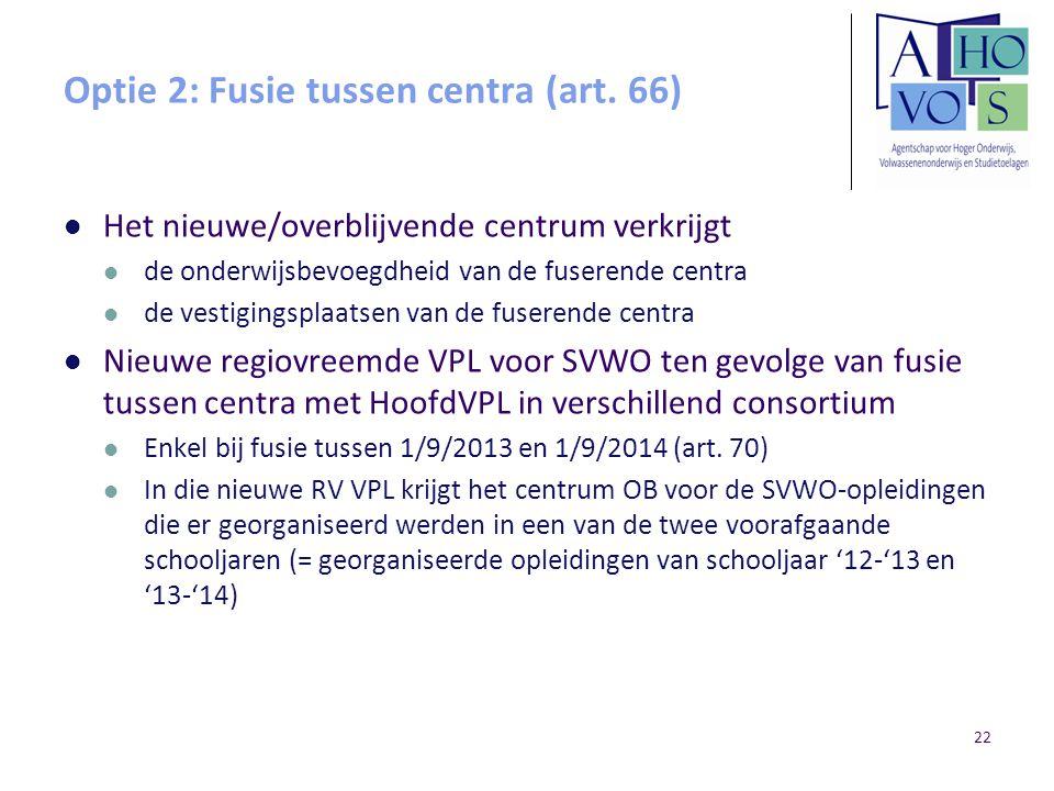 Optie 2: Fusie tussen centra (art. 66)