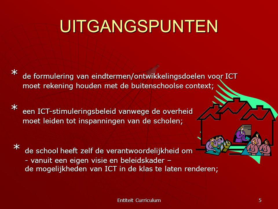 UITGANGSPUNTEN * de formulering van eindtermen/ontwikkelingsdoelen voor ICT. moet rekening houden met de buitenschoolse context;