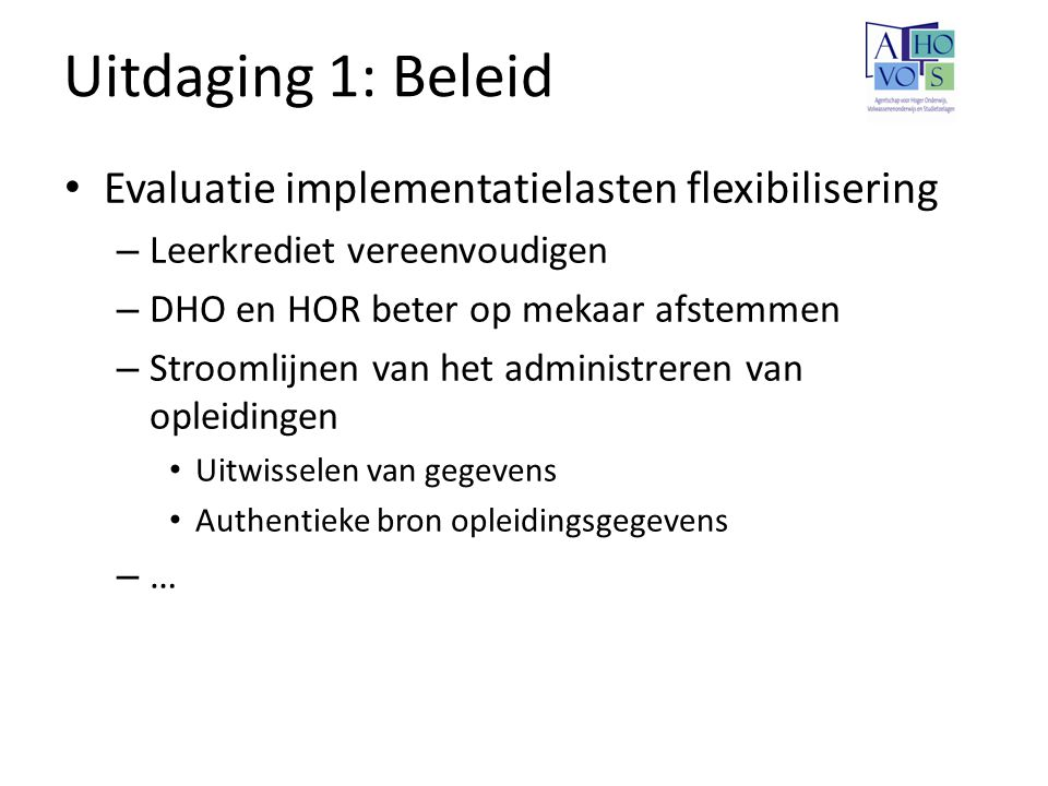 Uitdaging 1: Beleid Evaluatie implementatielasten flexibilisering