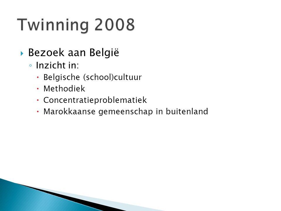 Twinning 2008 Bezoek aan België Inzicht in: Belgische (school)cultuur