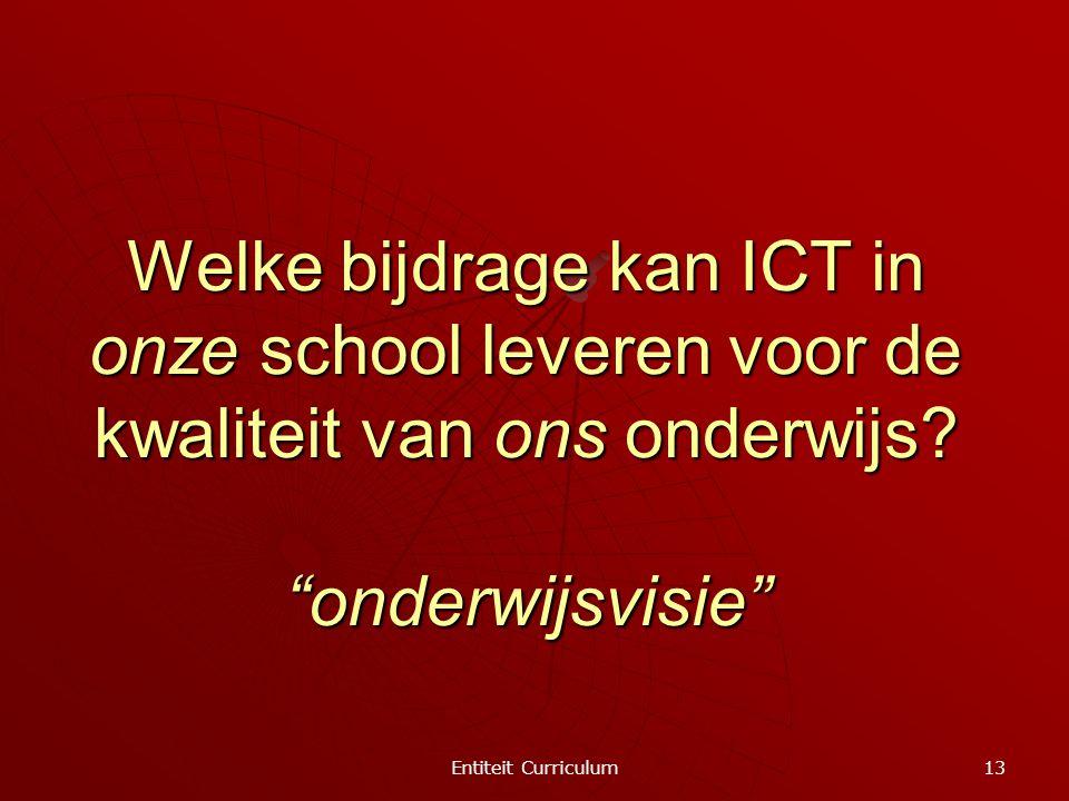 Welke bijdrage kan ICT in onze school leveren voor de kwaliteit van ons onderwijs onderwijsvisie