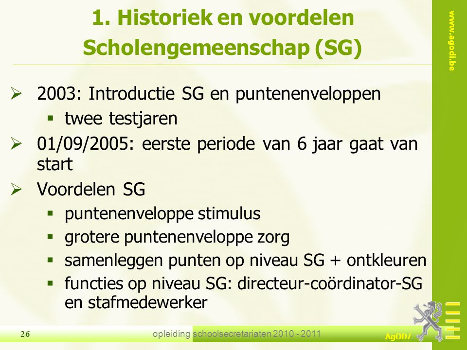 1. Historiek en voordelen Scholengemeenschap (SG)