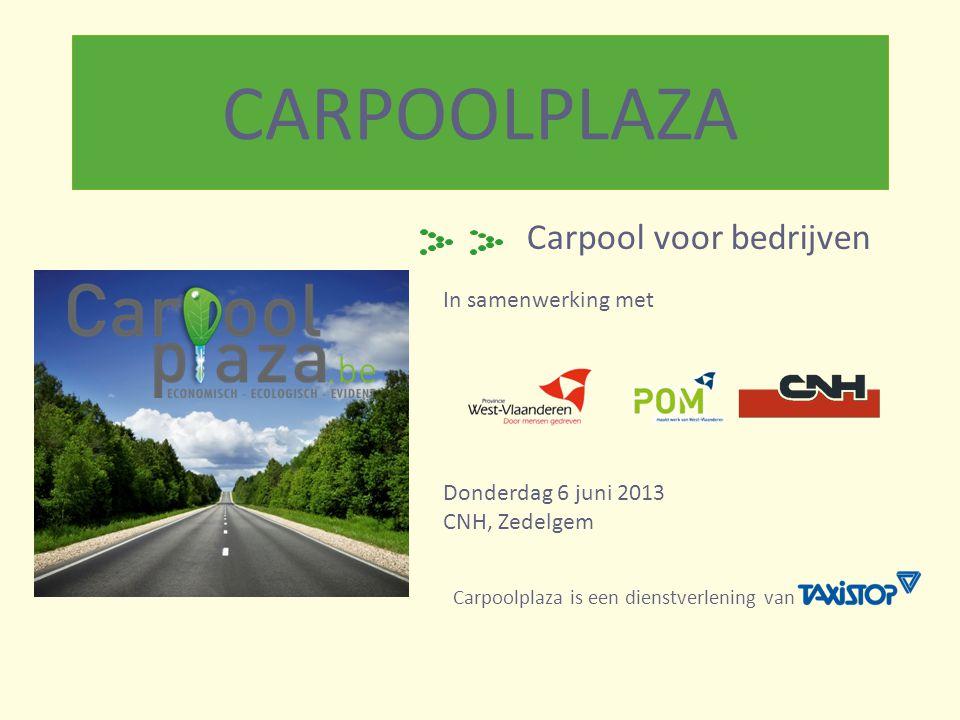 CARPOOLPLAZA Carpool voor bedrijven In samenwerking met