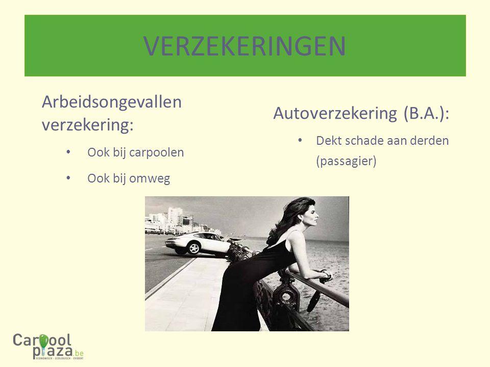 VERZEKERINGEN Arbeidsongevallenverzekering: Autoverzekering (B.A.):