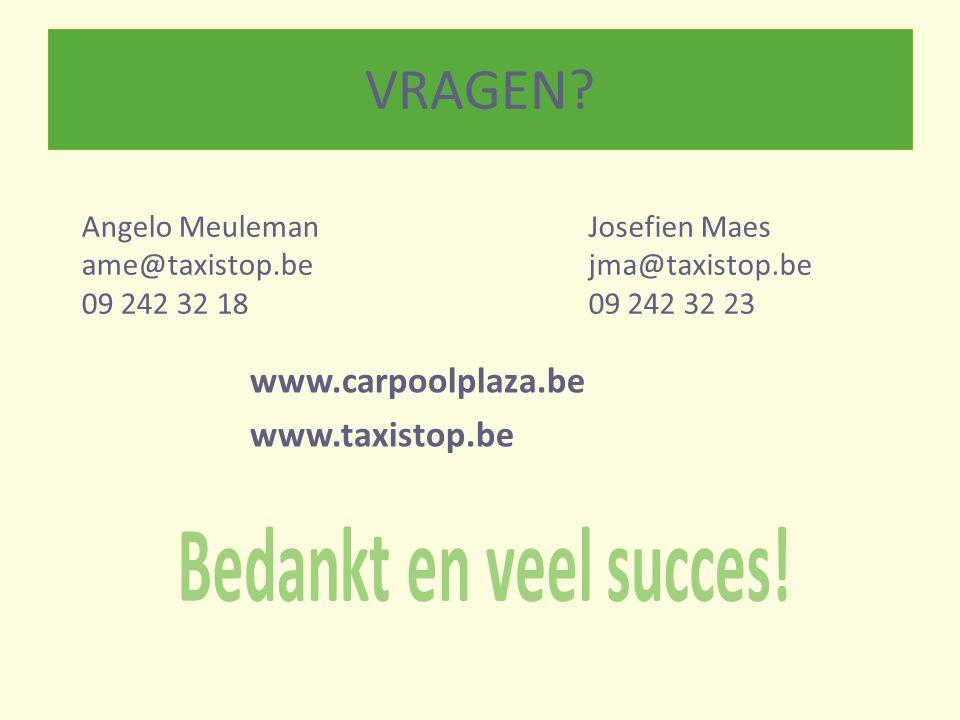 VRAGEN Bedankt en veel succes! www.carpoolplaza.be www.taxistop.be
