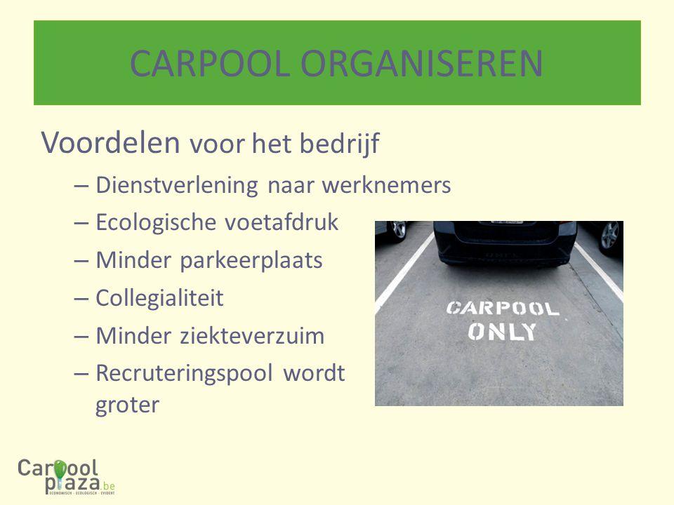 CARPOOL ORGANISEREN Voordelen voor het bedrijf