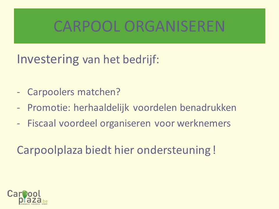 CARPOOL ORGANISEREN Investering van het bedrijf: