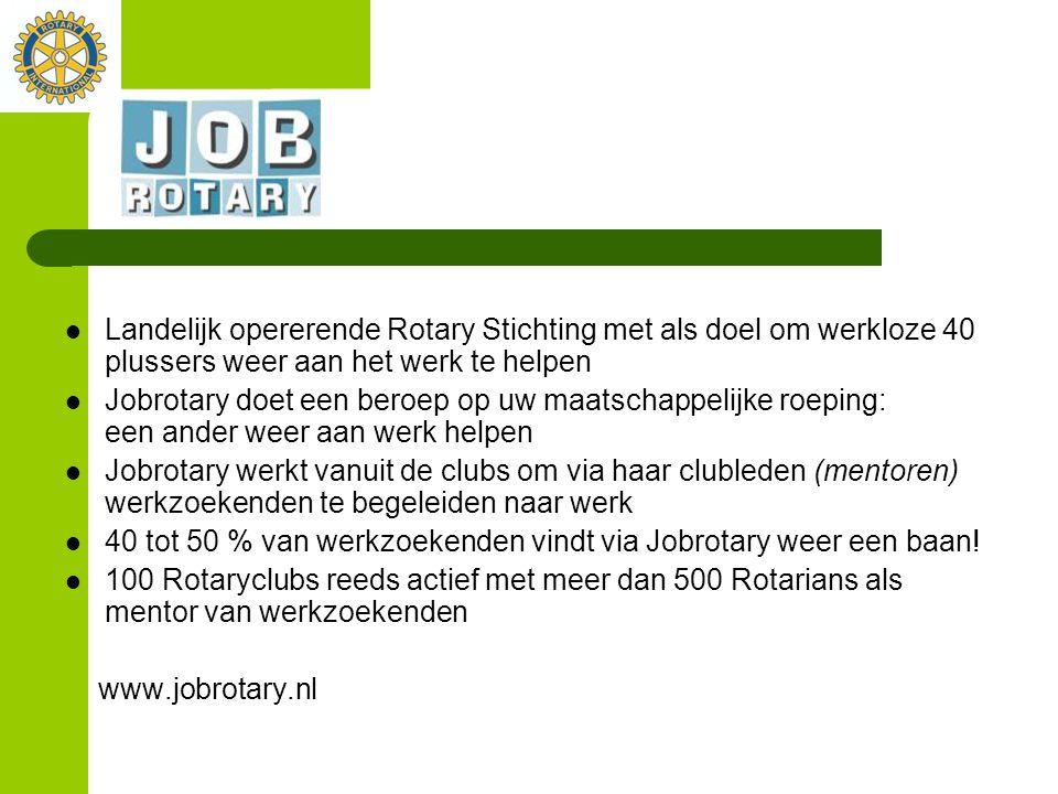 Landelijk opererende Rotary Stichting met als doel om werkloze 40 plussers weer aan het werk te helpen