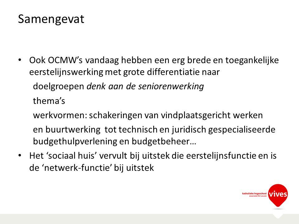 Samengevat Ook OCMW's vandaag hebben een erg brede en toegankelijke eerstelijnswerking met grote differentiatie naar.