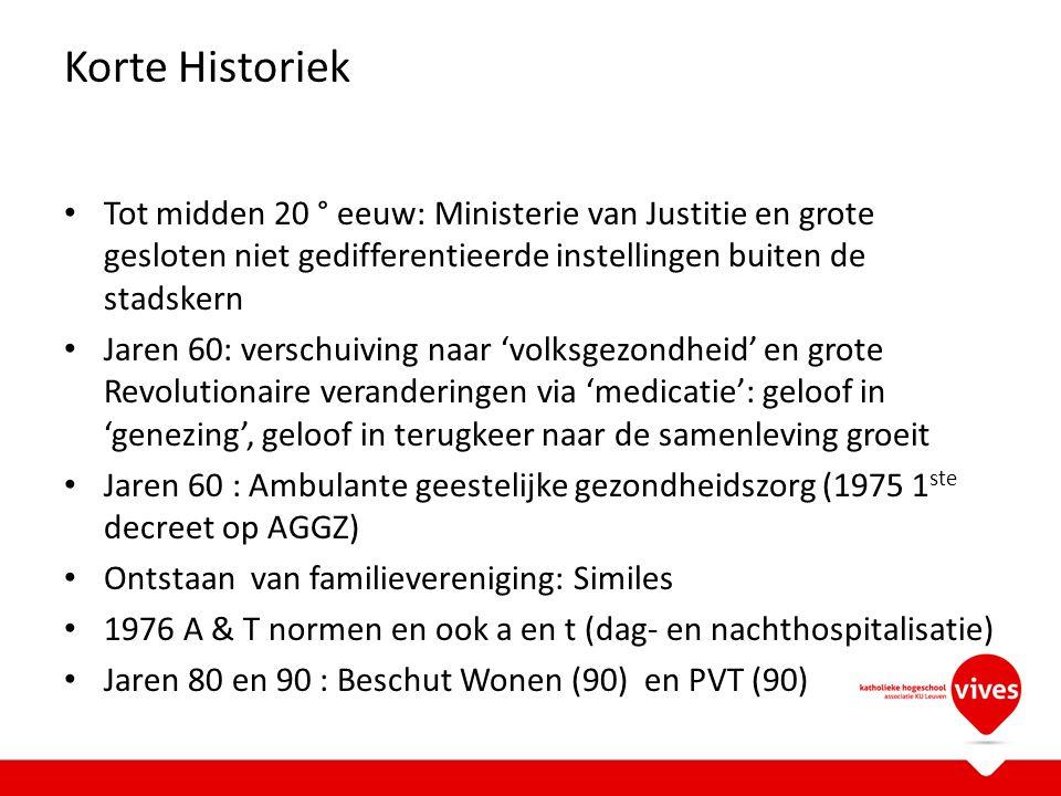 Korte Historiek Tot midden 20 ° eeuw: Ministerie van Justitie en grote gesloten niet gedifferentieerde instellingen buiten de stadskern.