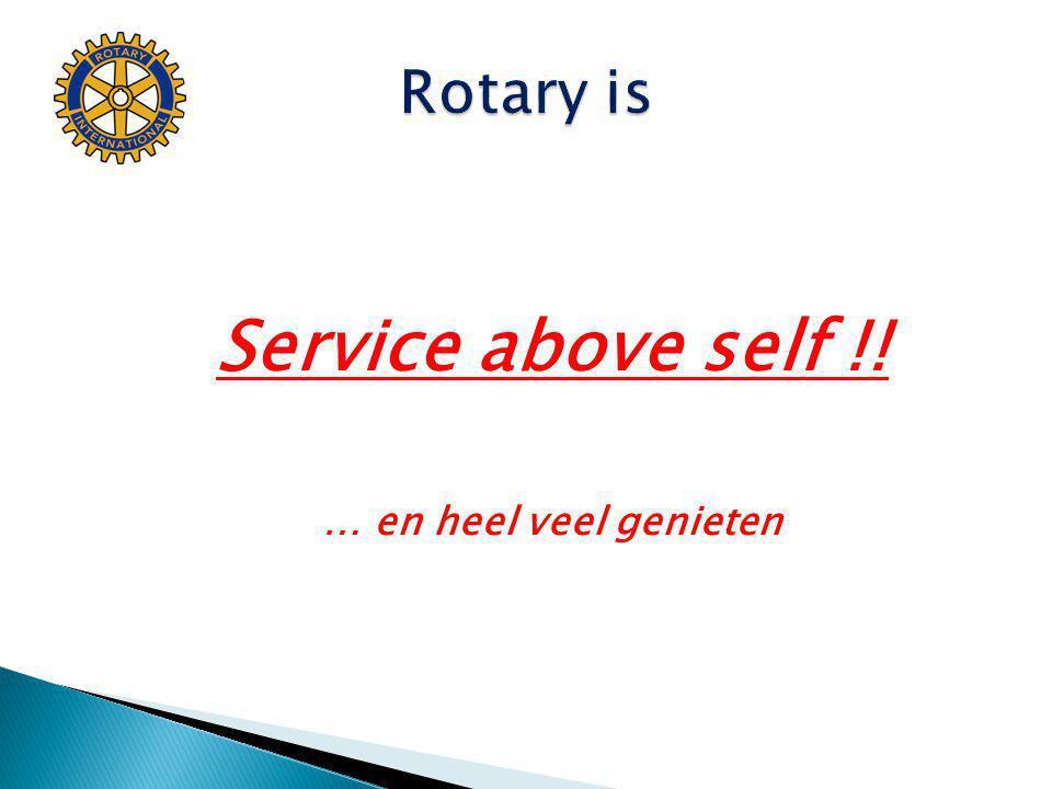 Rotary is Service above self !! … en heel veel genieten