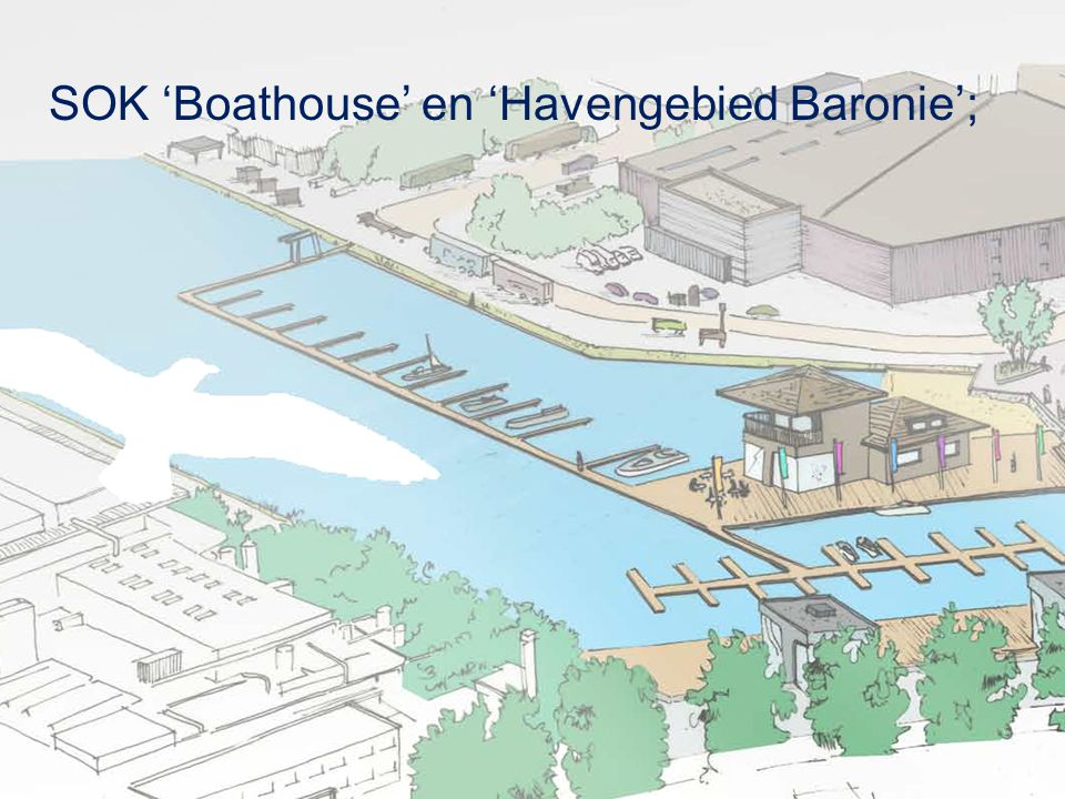 SOK 'Boathouse' en 'Havengebied Baronie';