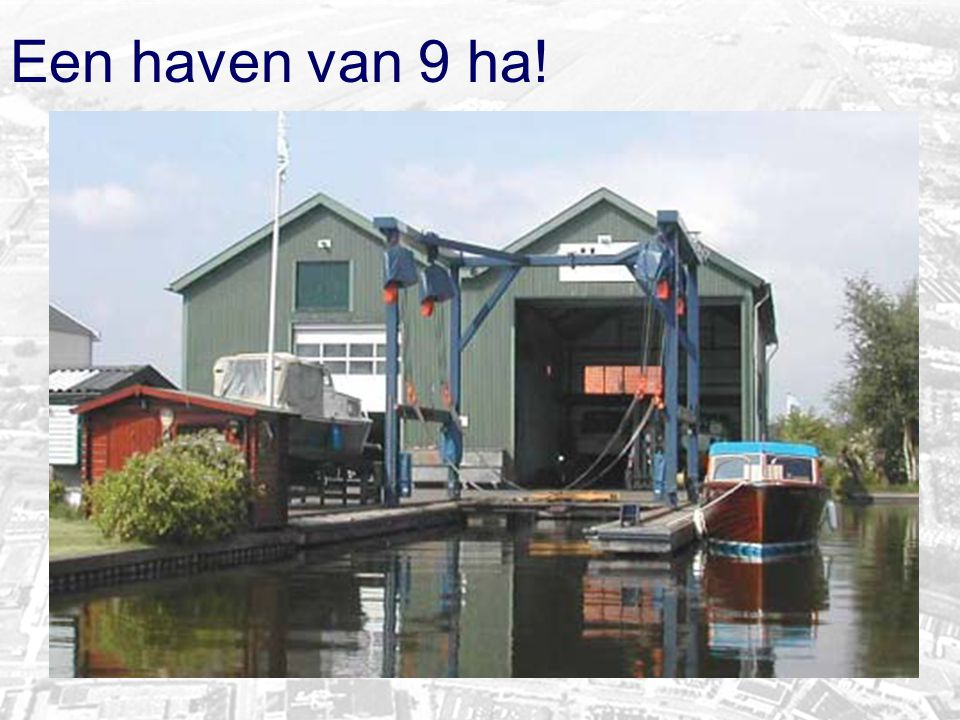 Een haven van 9 ha!