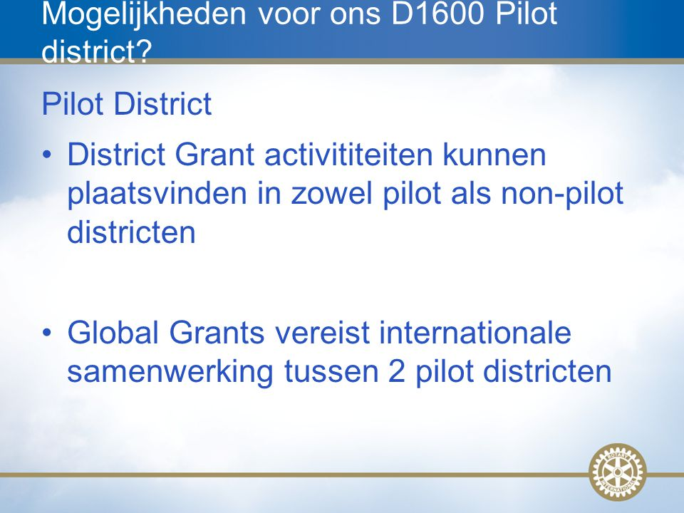 Mogelijkheden voor ons D1600 Pilot district