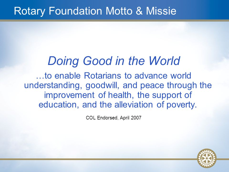 Rotary Foundation Motto & Missie
