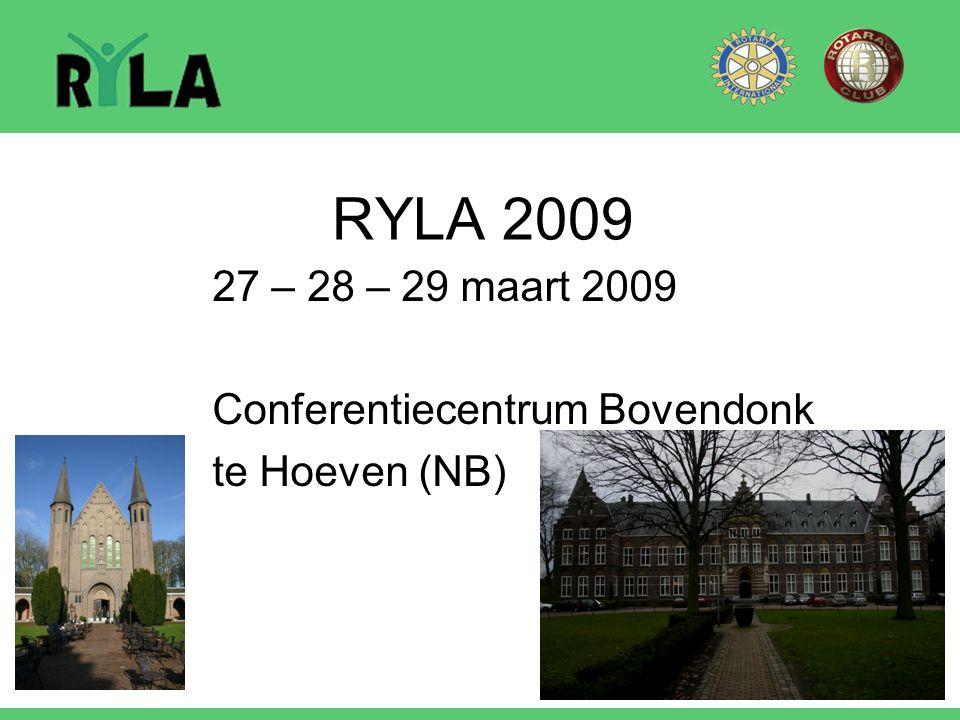 27 – 28 – 29 maart 2009 Conferentiecentrum Bovendonk te Hoeven (NB)