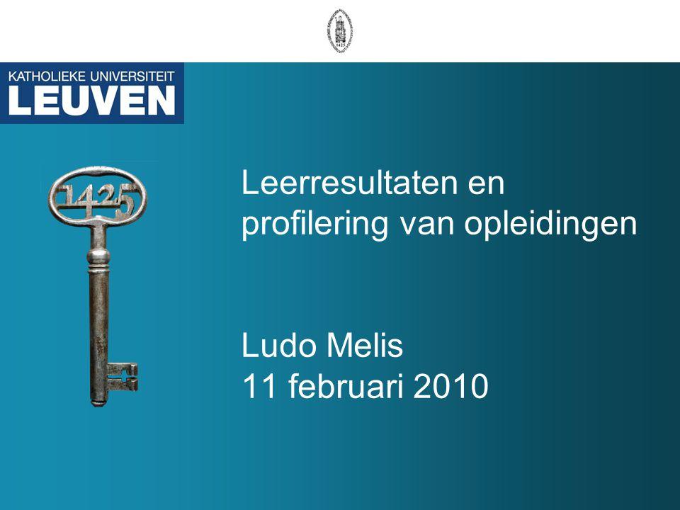 Leerresultaten en profilering van opleidingen Ludo Melis 11 februari 2010