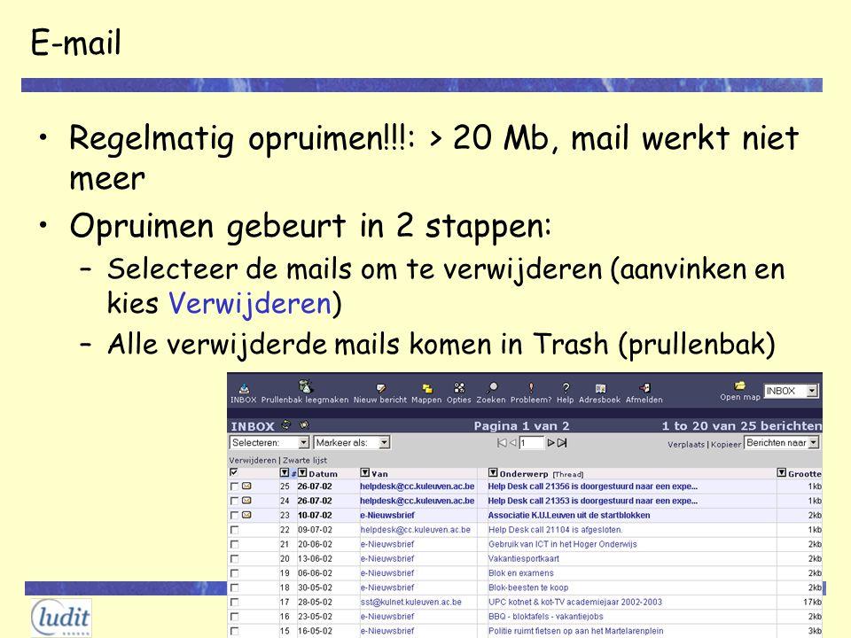 Regelmatig opruimen!!!: > 20 Mb, mail werkt niet meer