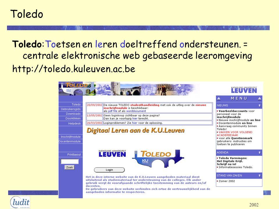 Toledo Toledo:Toetsen en leren doeltreffend ondersteunen. = centrale elektronische web gebaseerde leeromgeving.