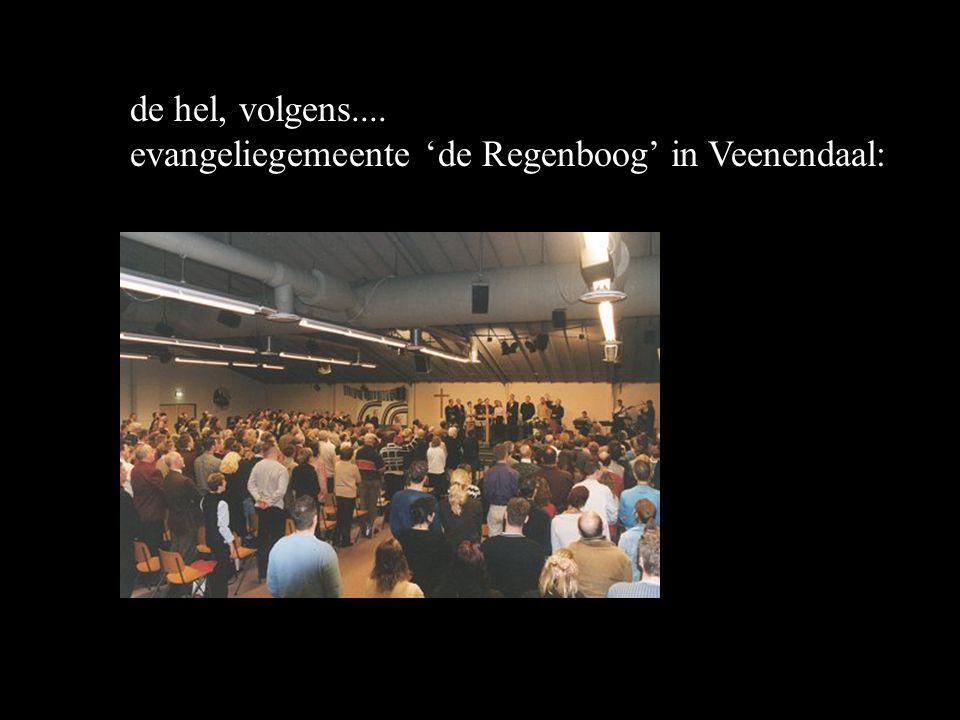 de hel, volgens.... evangeliegemeente 'de Regenboog' in Veenendaal: