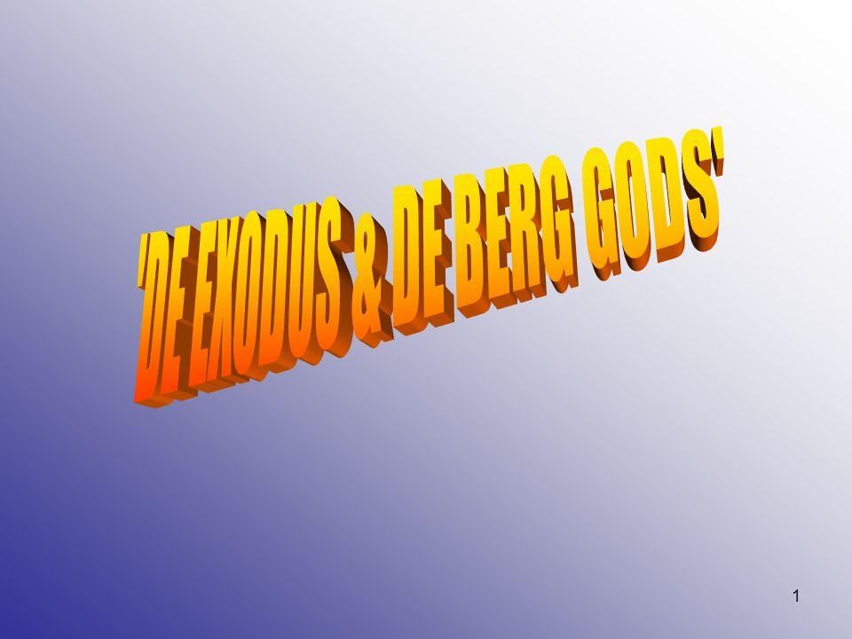 DE EXODUS & DE BERG GODS
