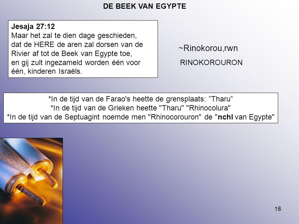 ~Rinokorou,rwn DE BEEK VAN EGYPTE Jesaja 27:12