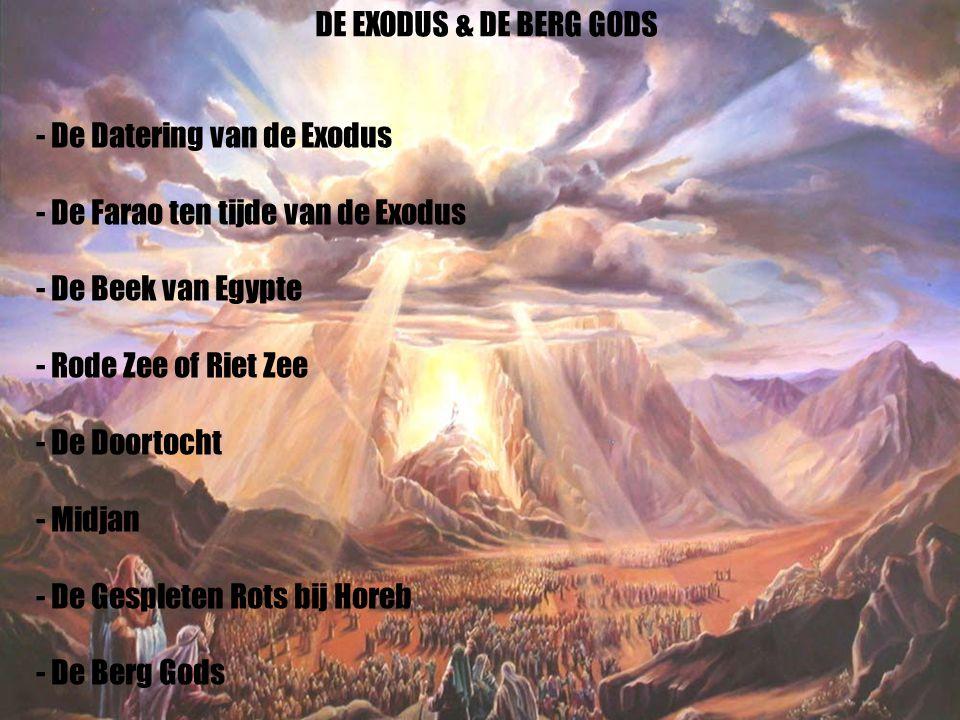 DE EXODUS & DE BERG GODS - De Datering van de Exodus. - De Farao ten tijde van de Exodus. - De Beek van Egypte.