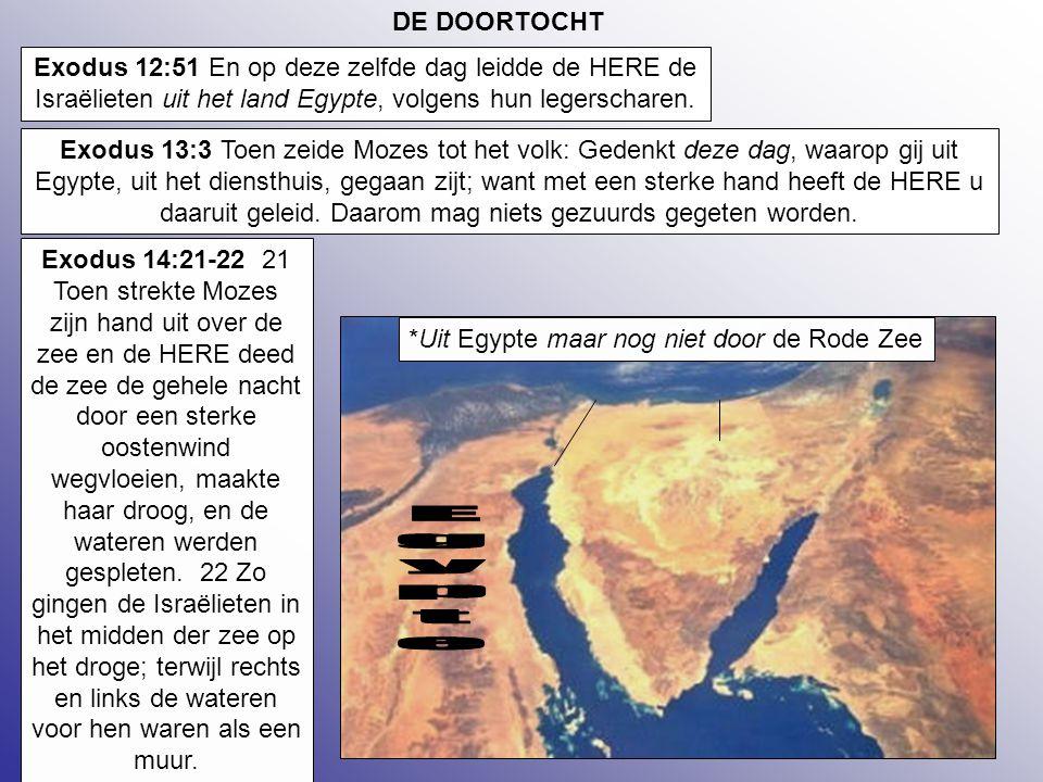 *Uit Egypte maar nog niet door de Rode Zee