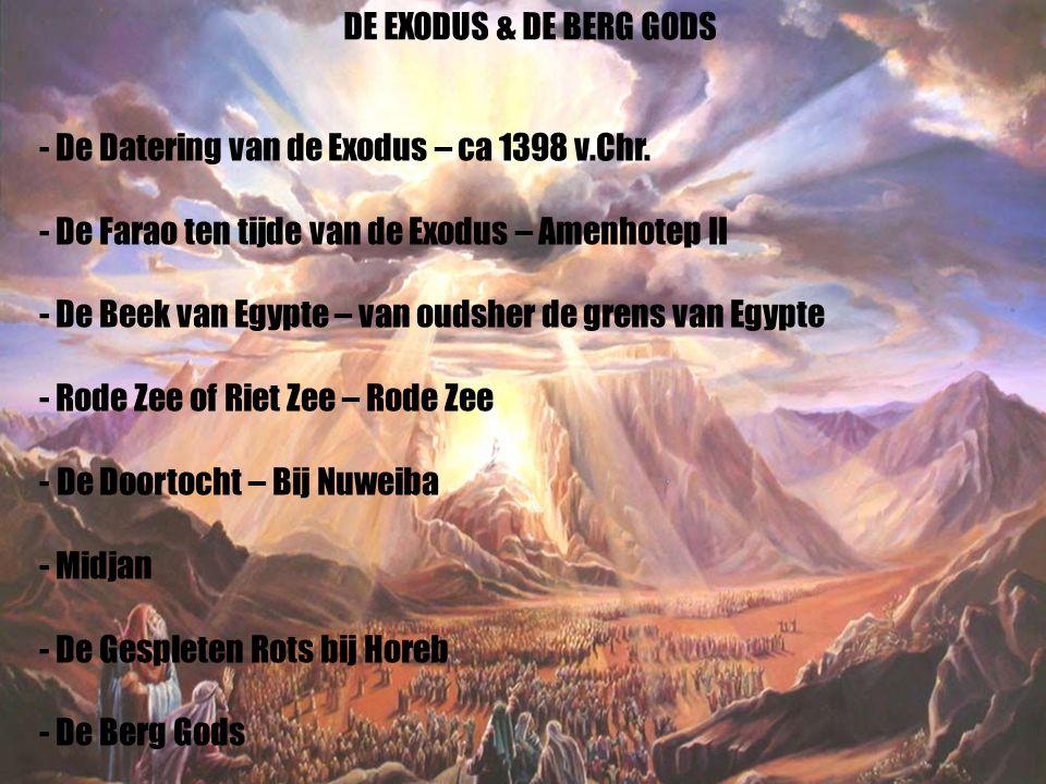 DE EXODUS & DE BERG GODS - De Datering van de Exodus – ca 1398 v.Chr. - De Farao ten tijde van de Exodus – Amenhotep II.
