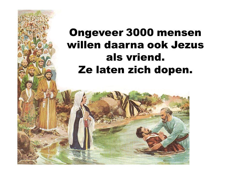 Ongeveer 3000 mensen willen daarna ook Jezus als vriend.