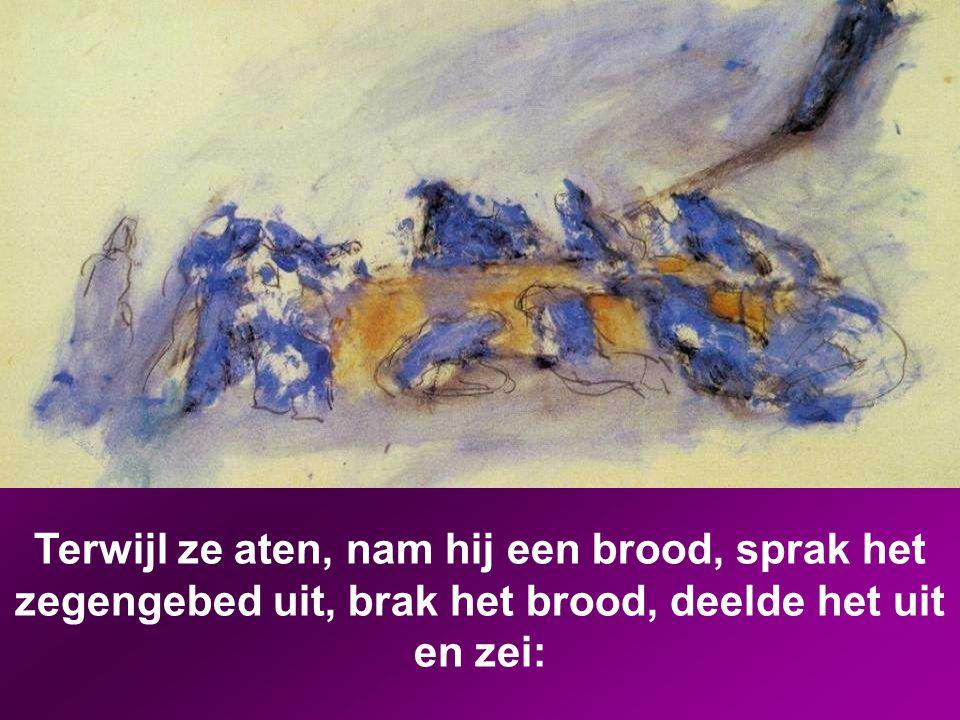 Terwijl ze aten, nam hij een brood, sprak het zegengebed uit, brak het brood, deelde het uit en zei: