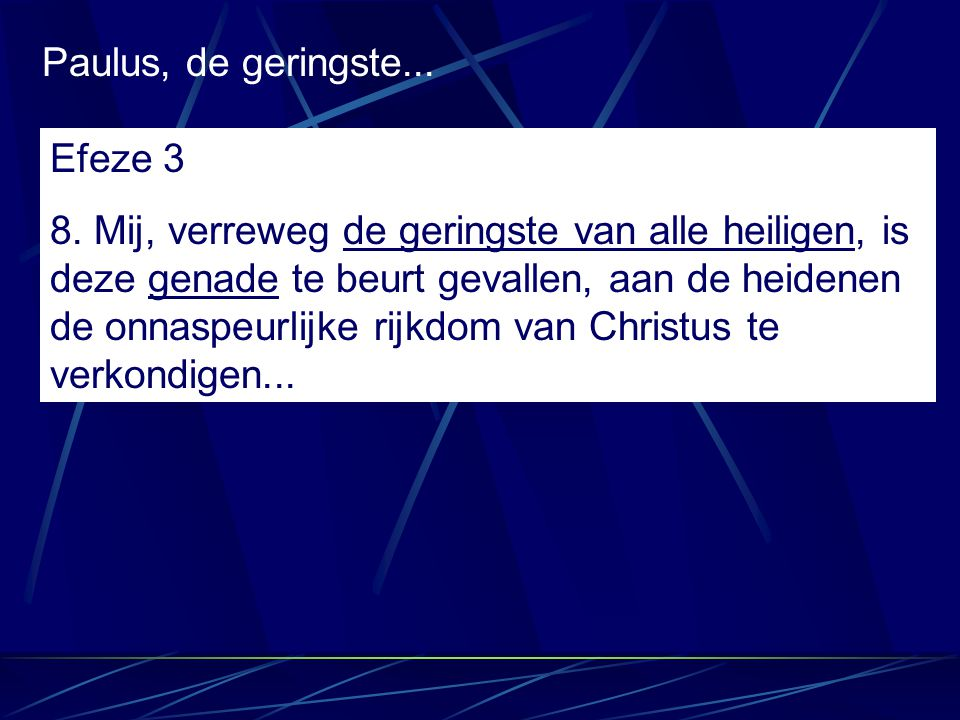 Paulus, de geringste... Efeze 3.