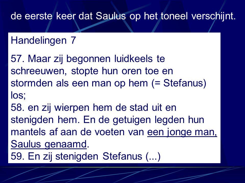 de eerste keer dat Saulus op het toneel verschijnt.