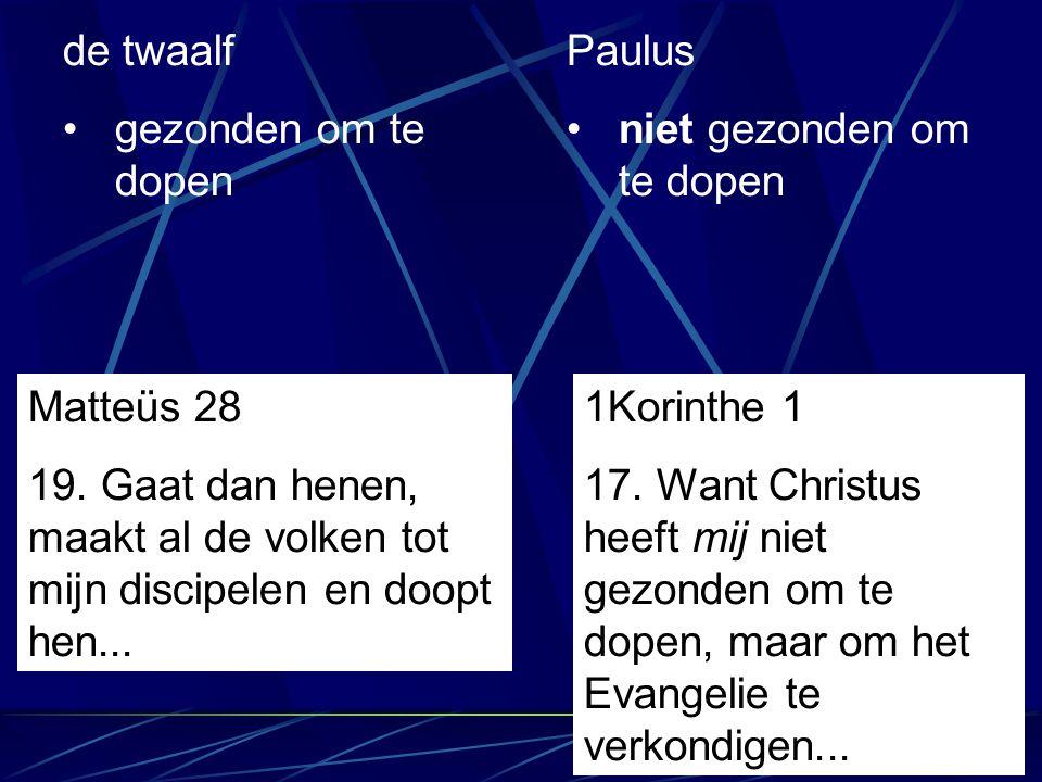 de twaalf gezonden om te dopen. Paulus. niet gezonden om te dopen. Matteüs 28.